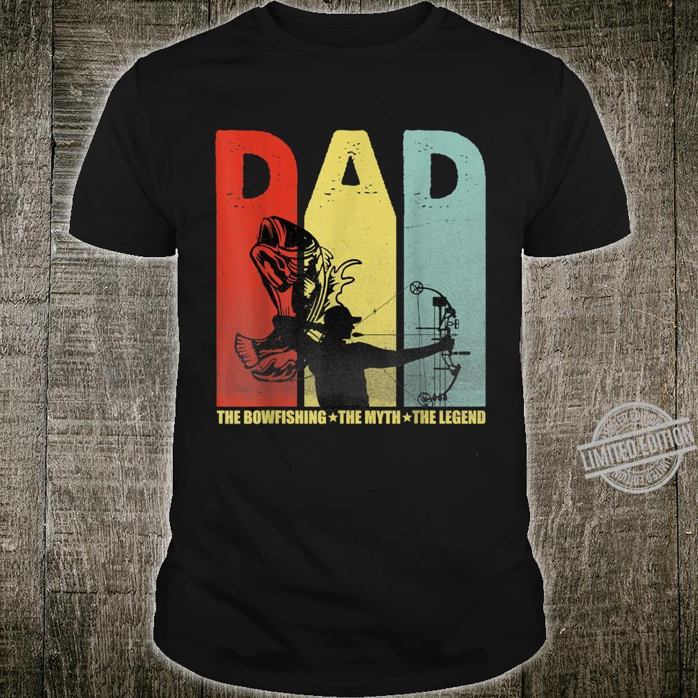Dad The Bowfishing The Myth Legend Father Shirt