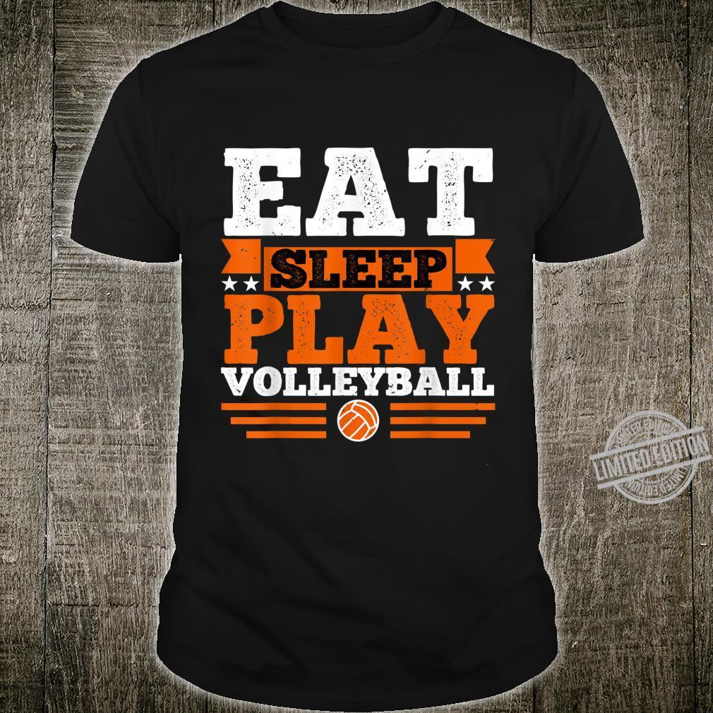 Eat, sleep, play volleyball Shirt