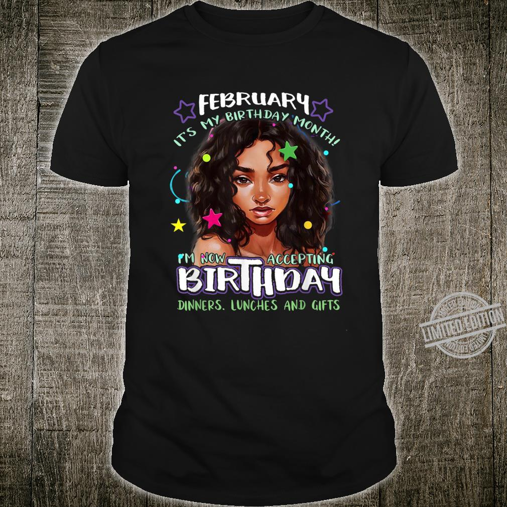 February It's My Birthday Month I'm Now Accepting Shirt