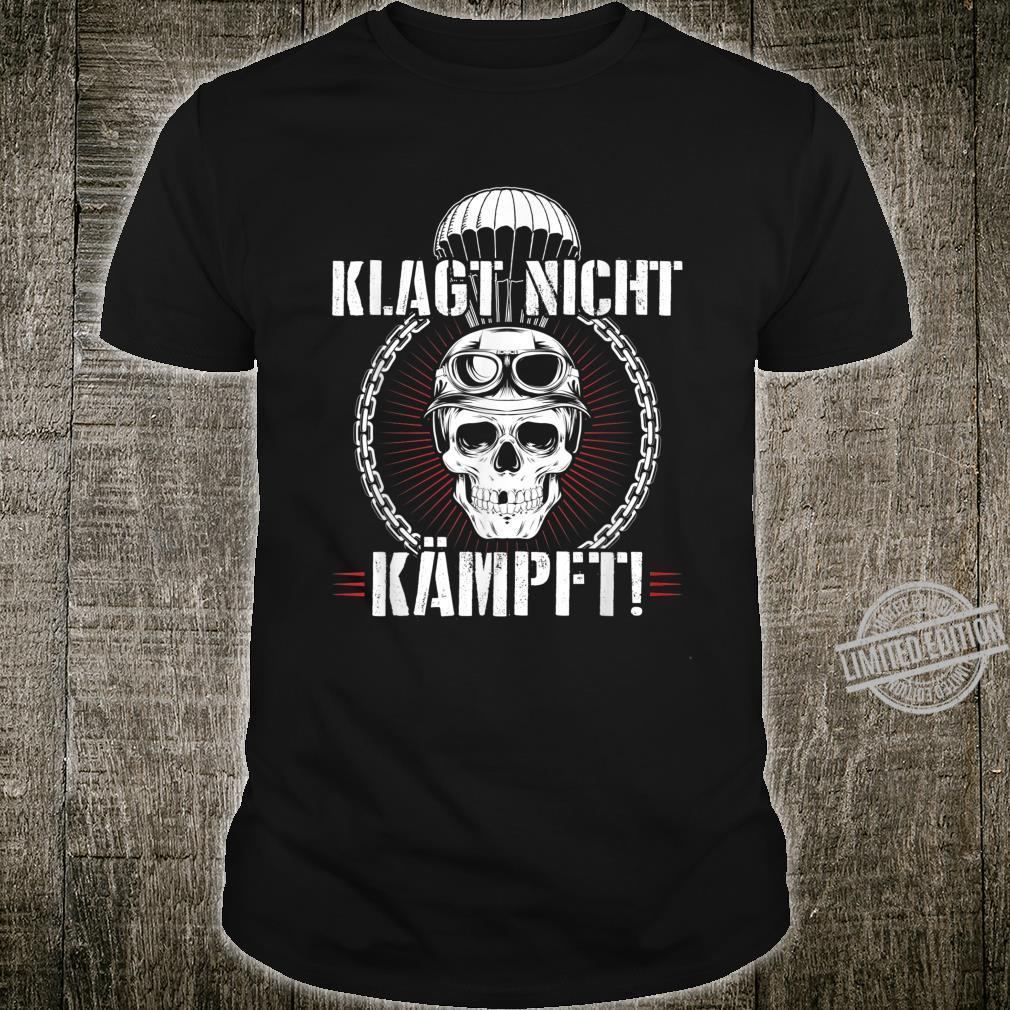 Herren Fallschirmjäger KSK Falli Ruf Klagt Nicht Kämpft Shirt