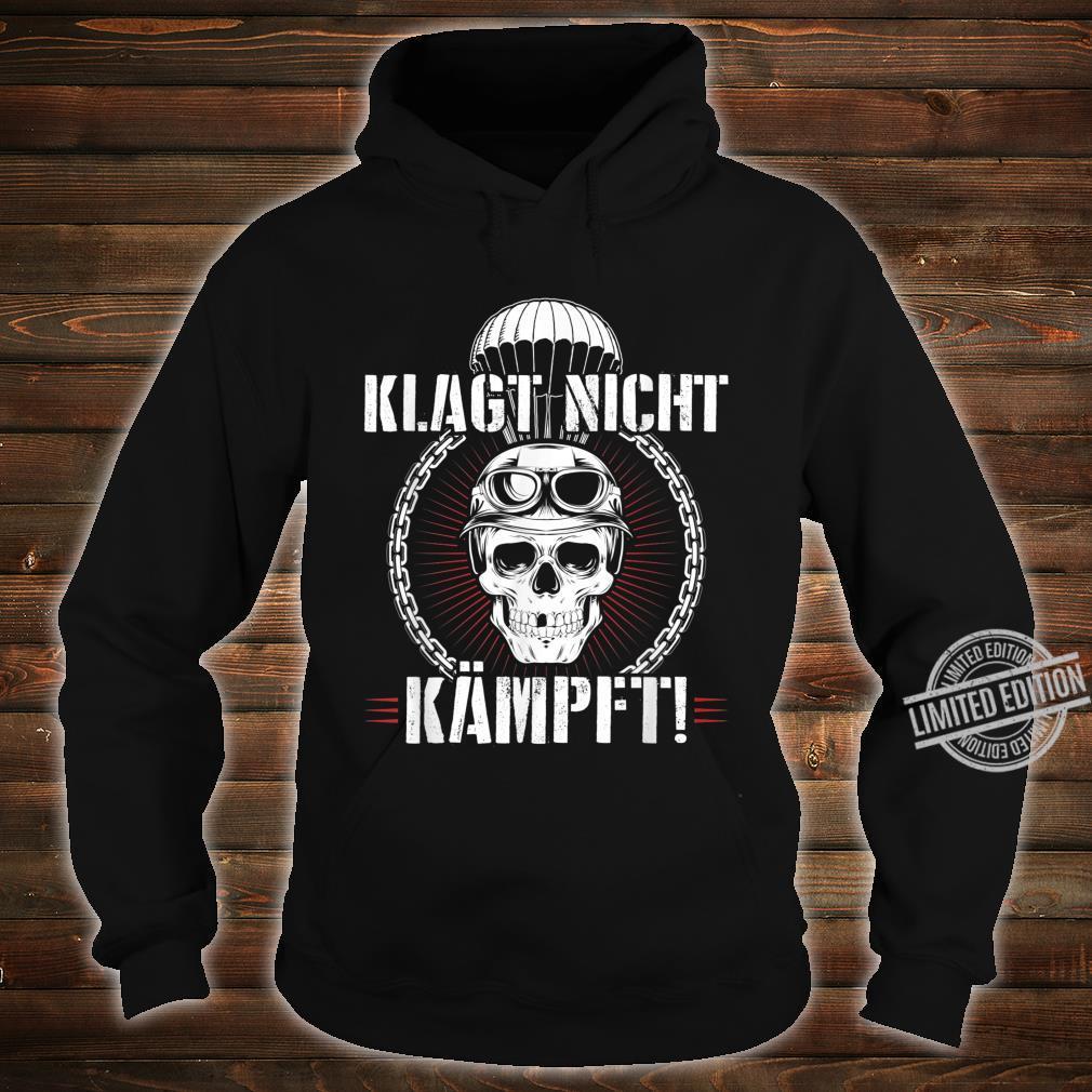 Herren Fallschirmjäger KSK Falli Ruf Klagt Nicht Kämpft Shirt hoodie