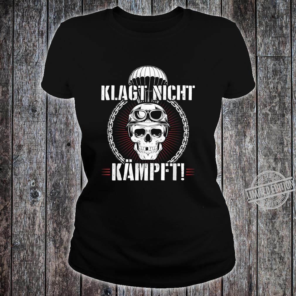Herren Fallschirmjäger KSK Falli Ruf Klagt Nicht Kämpft Shirt ladies tee