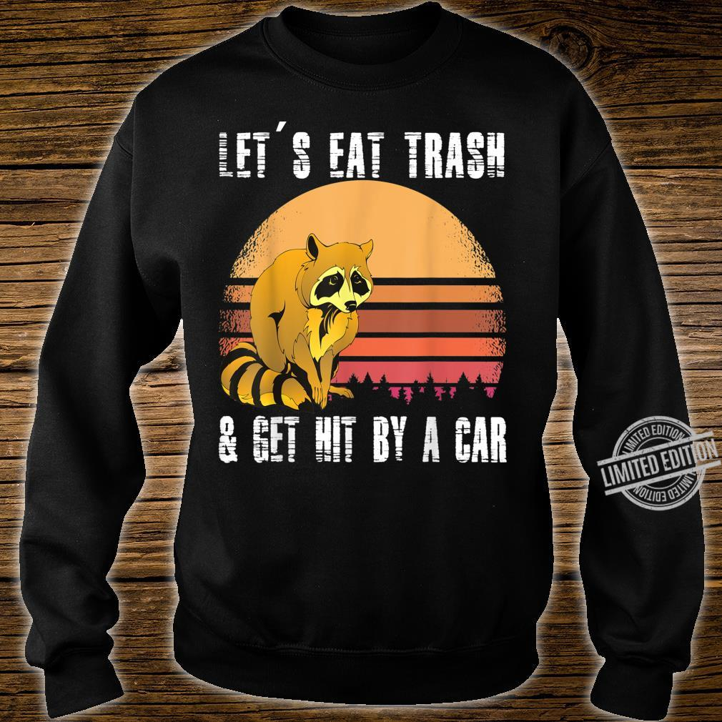LET'S EAT TRASH AND GET HIT BY A CAR Opossums TRASH Shirt sweater