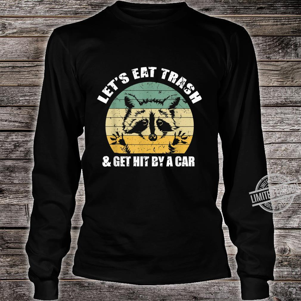 Let's Eat Trash and Get Hit By a Car Opossum Shirt long sleeved