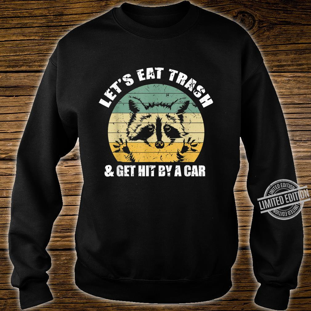 Let's Eat Trash and Get Hit By a Car Opossum Shirt sweater