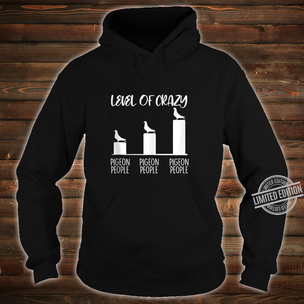 Level Of Crazy All Pigeon People Dove Pet Bird Shirt hoodie