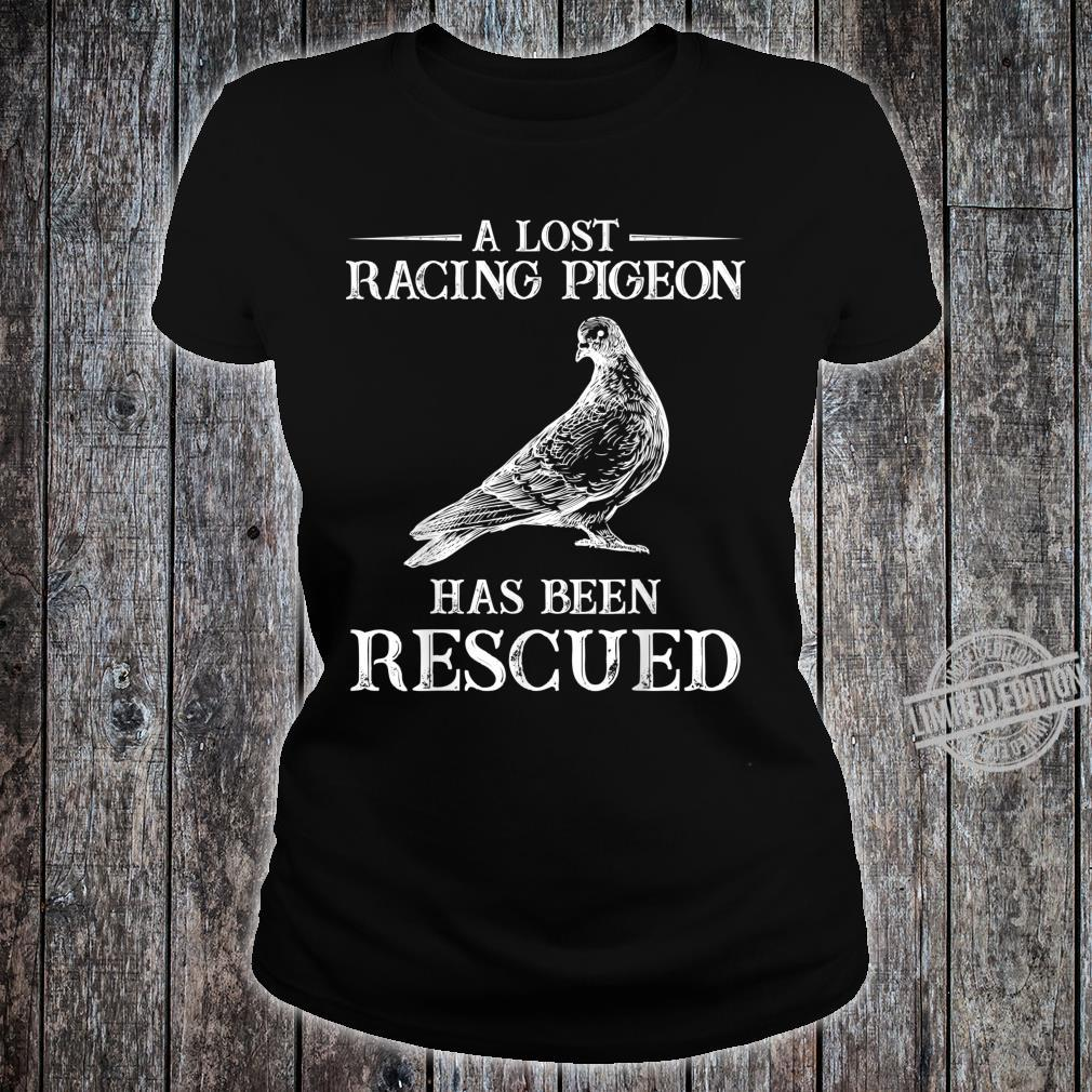Lost racing pigeon lands Pigeons Bird Shirt ladies tee