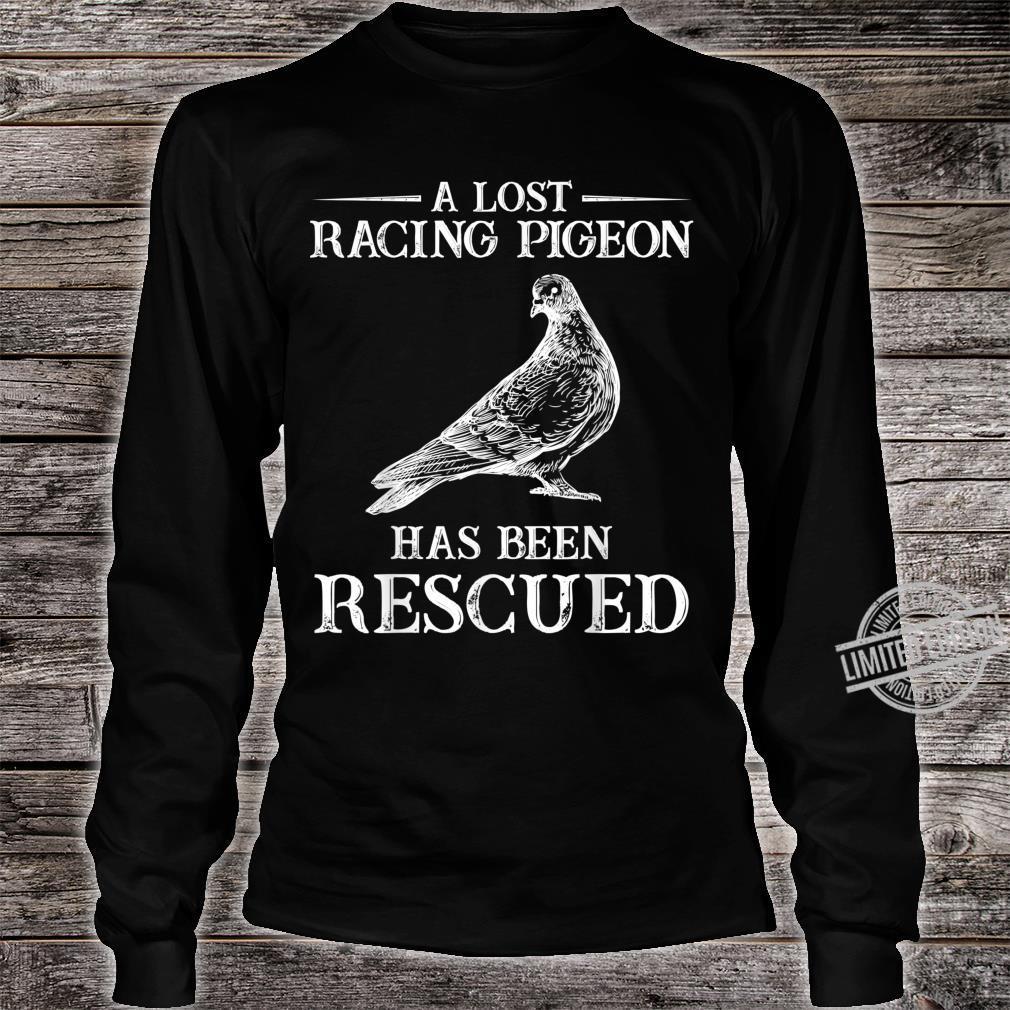 Lost racing pigeon lands Pigeons Bird Shirt long sleeved