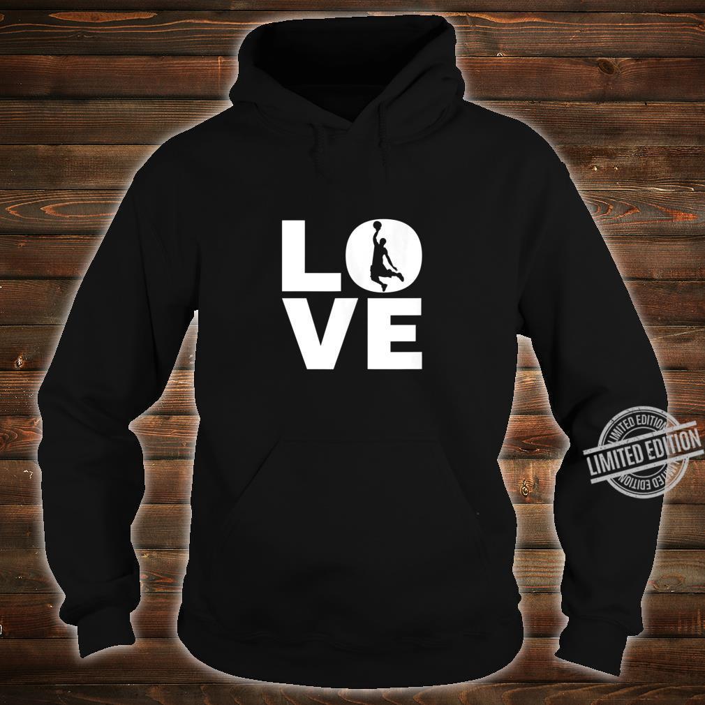 Love Basketball For Basketball Players & Basketballers Shirt hoodie