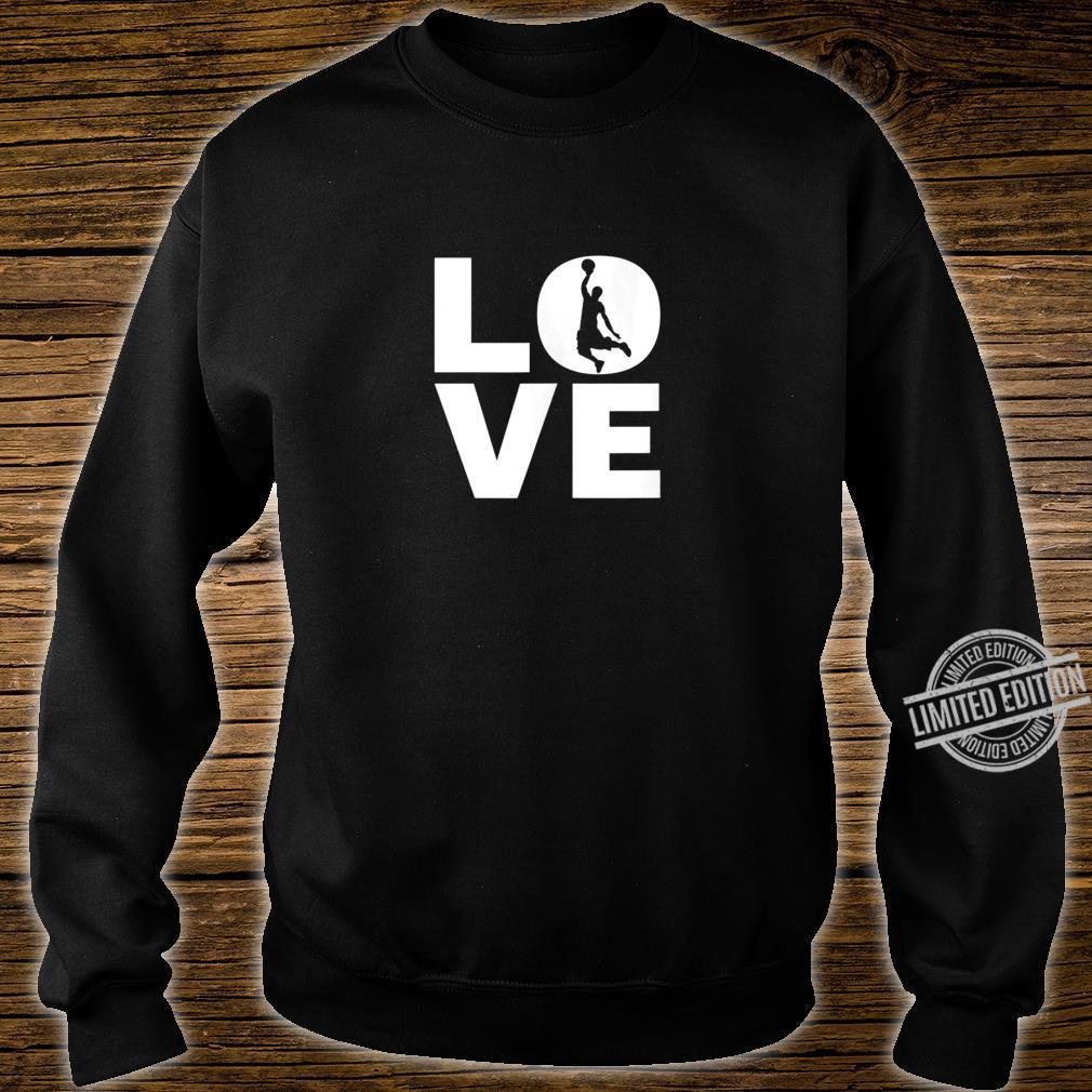 Love Basketball For Basketball Players & Basketballers Shirt sweater