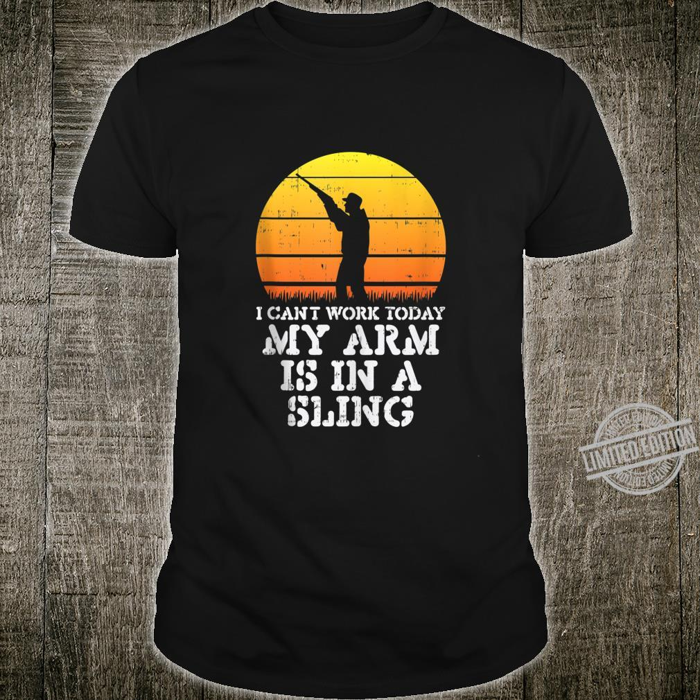 Mens Cant Work Today Arm Sling Rifle Shooting Hunting Shirt