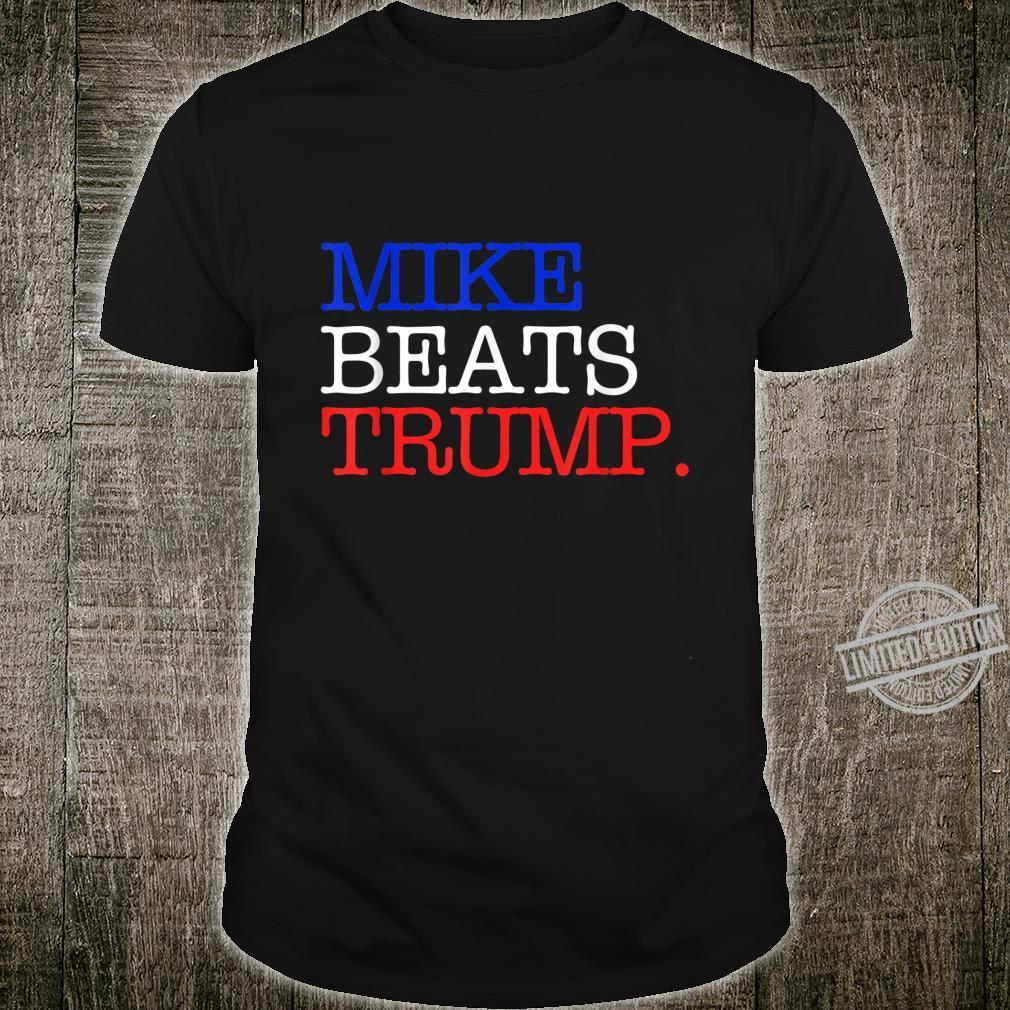 Mike Beats Trump Shirt