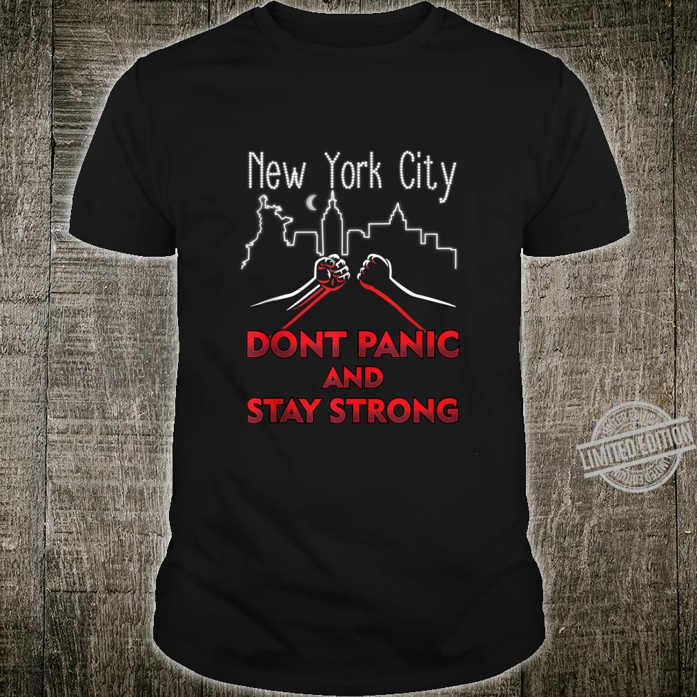 NYC Don't Panic and Be Strong Apparel Shirt