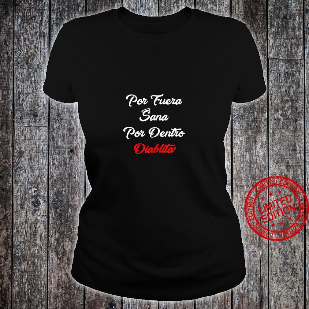 Por Fuera Sana Por Dentro Diablita Rebota Good Girl Spanish Shirt ladies tee