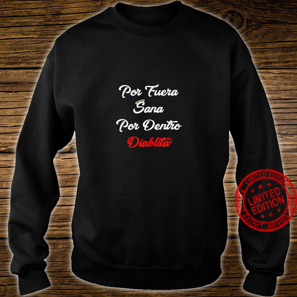 Por Fuera Sana Por Dentro Diablita Rebota Good Girl Spanish Shirt sweater