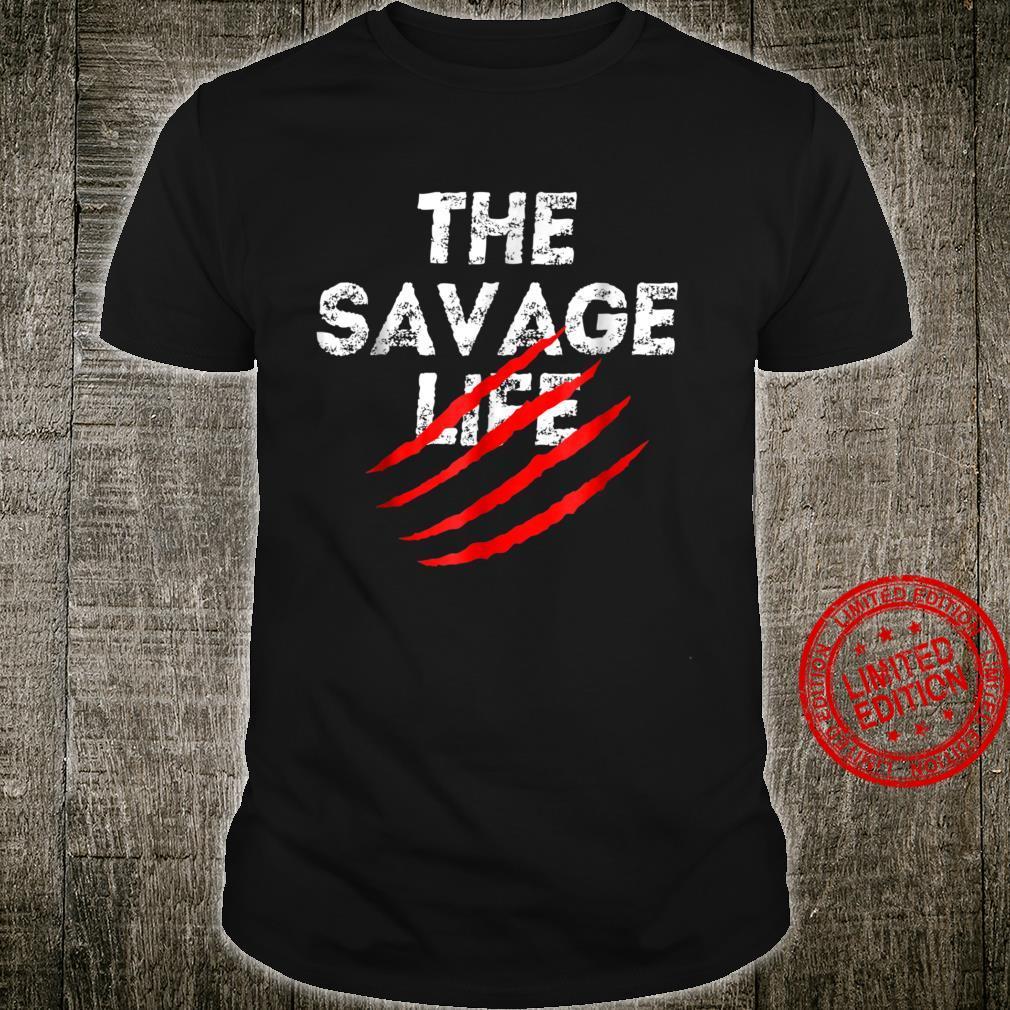 The Savage life Shirt