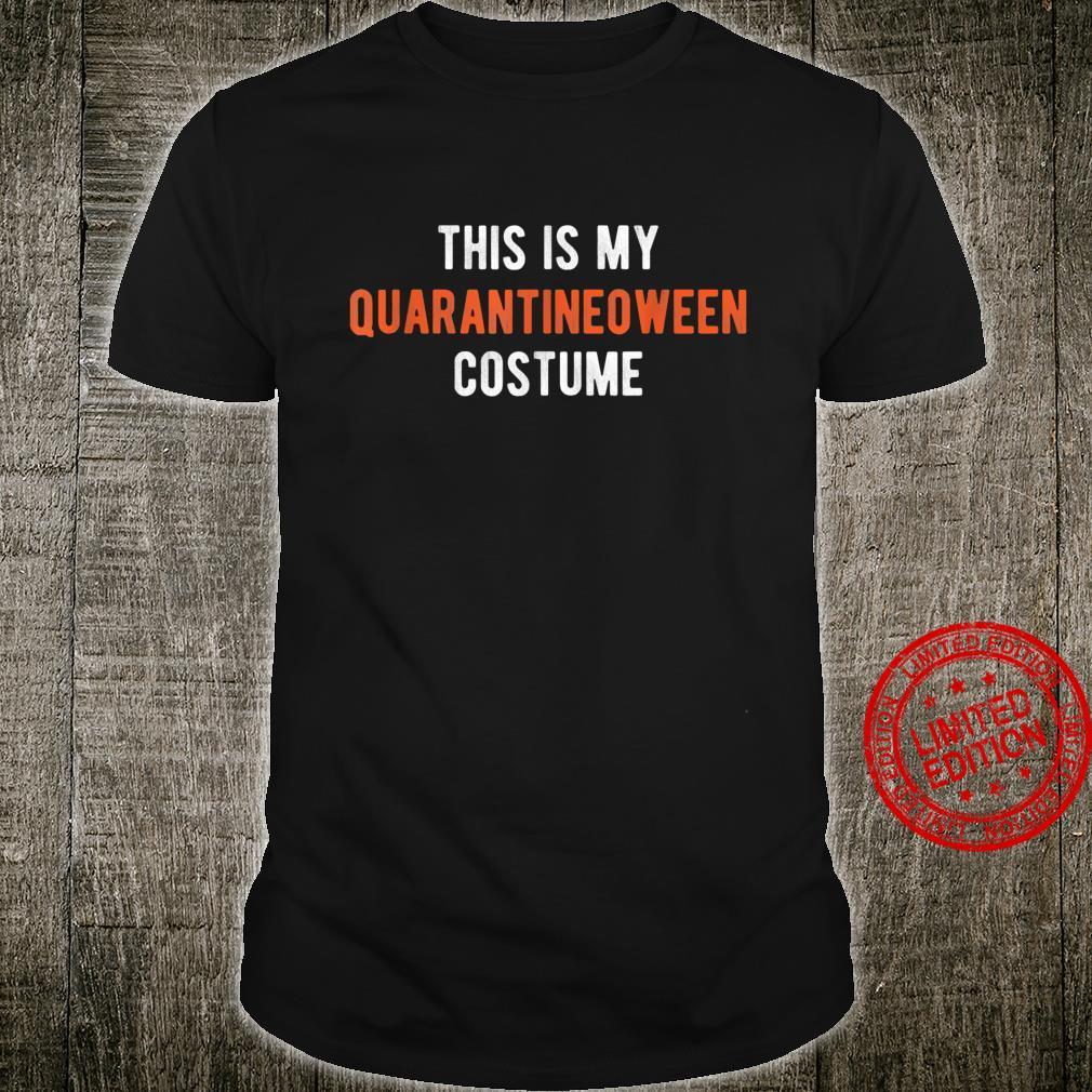 This is my Quarantineoween costume halloween quarantine Shirt