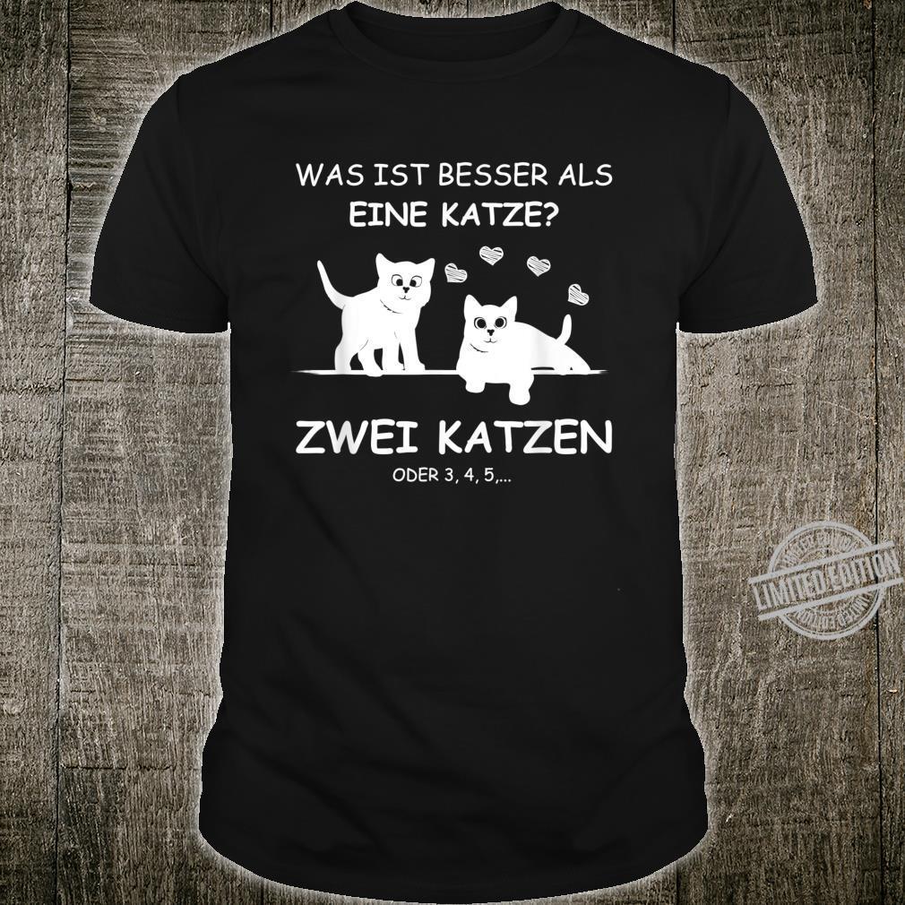 Was ist besser als eine Katze Zwei Katzen Geschenkidee Shirt